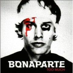 Bonaparte - Too Much