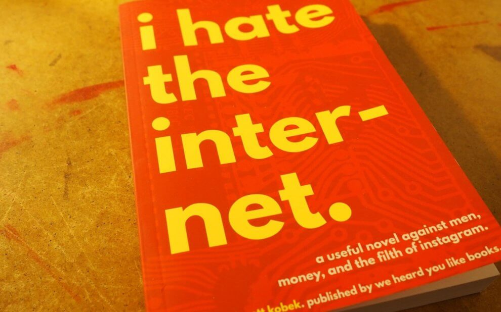 Joarett Kobek - I Hate the Internet
