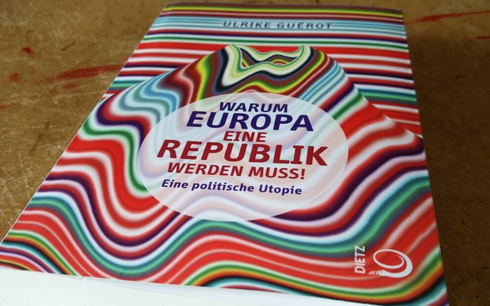 Ulrike Guérot - Warum Europa eine Republik werden muss - Eine politische Utopie