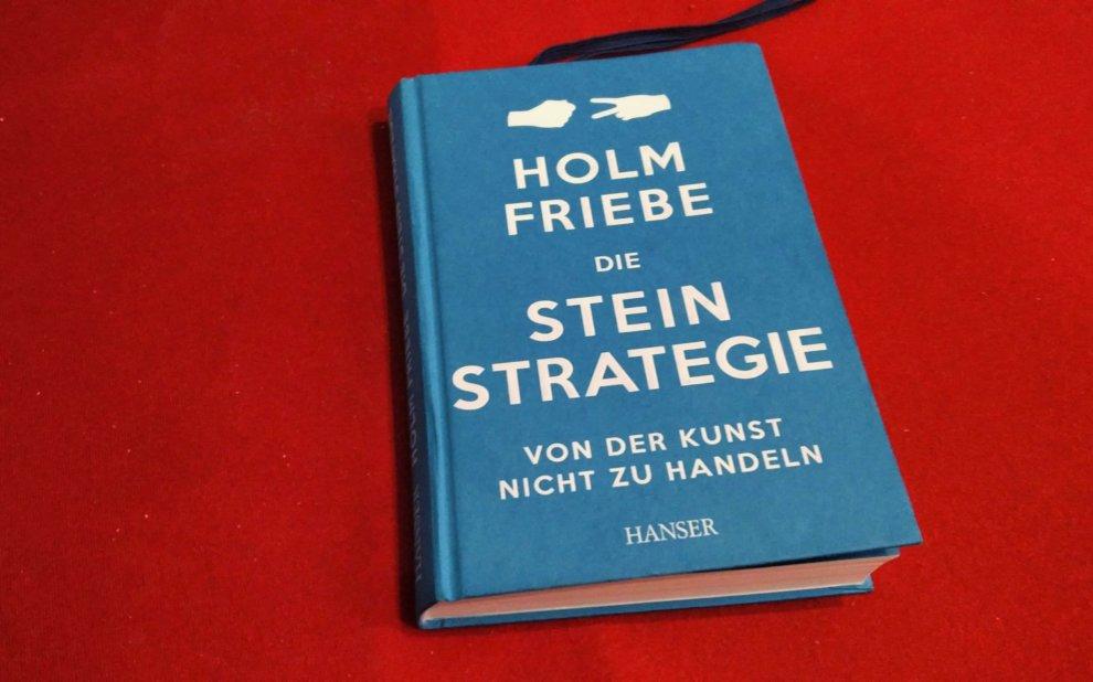 Holm Friebe - Die Stein Strategie