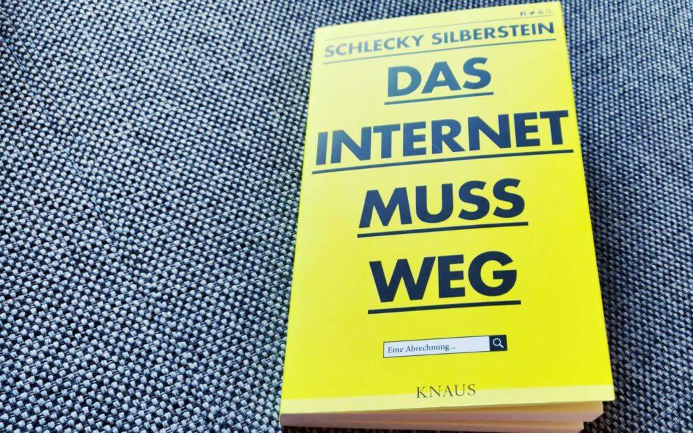 Schlecky Silberstein - Das Internet muss weg