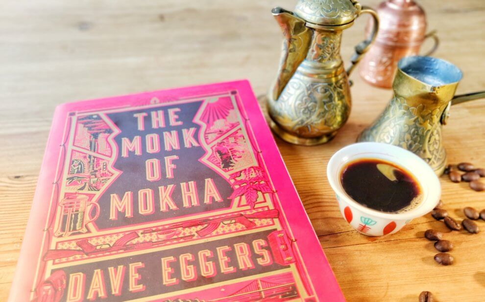 Dave Eggers - The Monk of Mokha