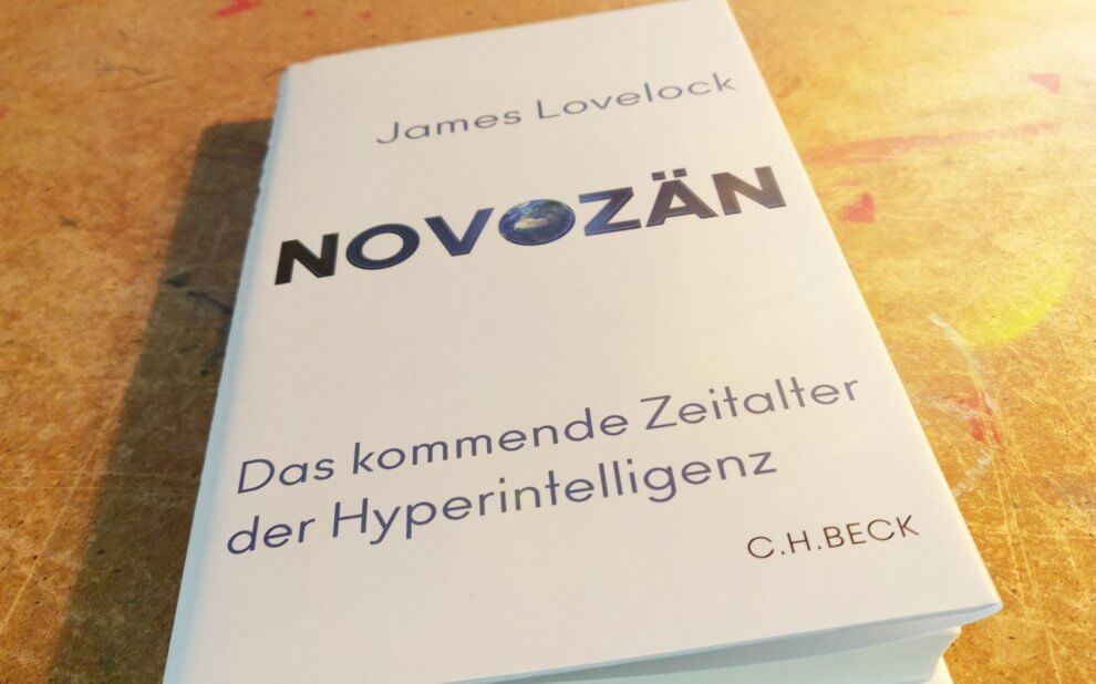 Jim Lovelock: Novozän - Das kommende Zeitalter der Hyperintelligenz