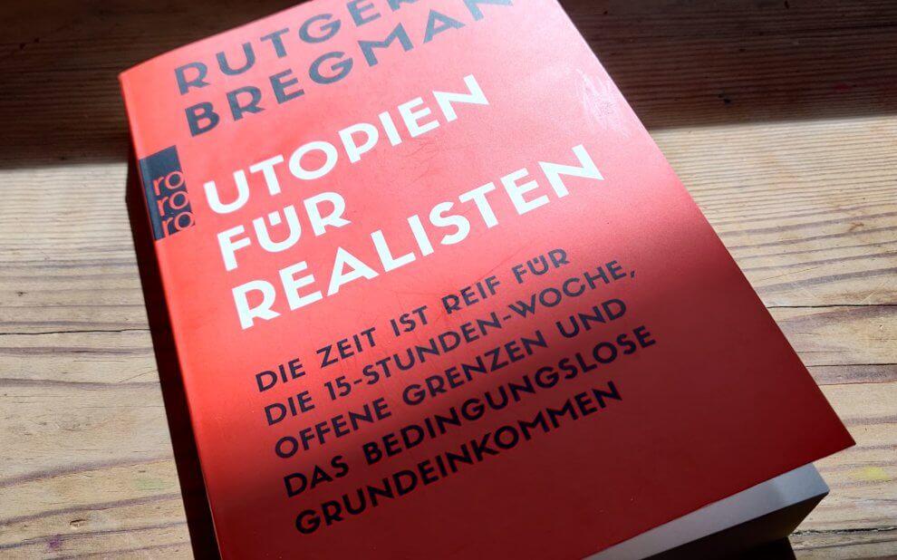 Rutger Bregman - Utopien für Realisten