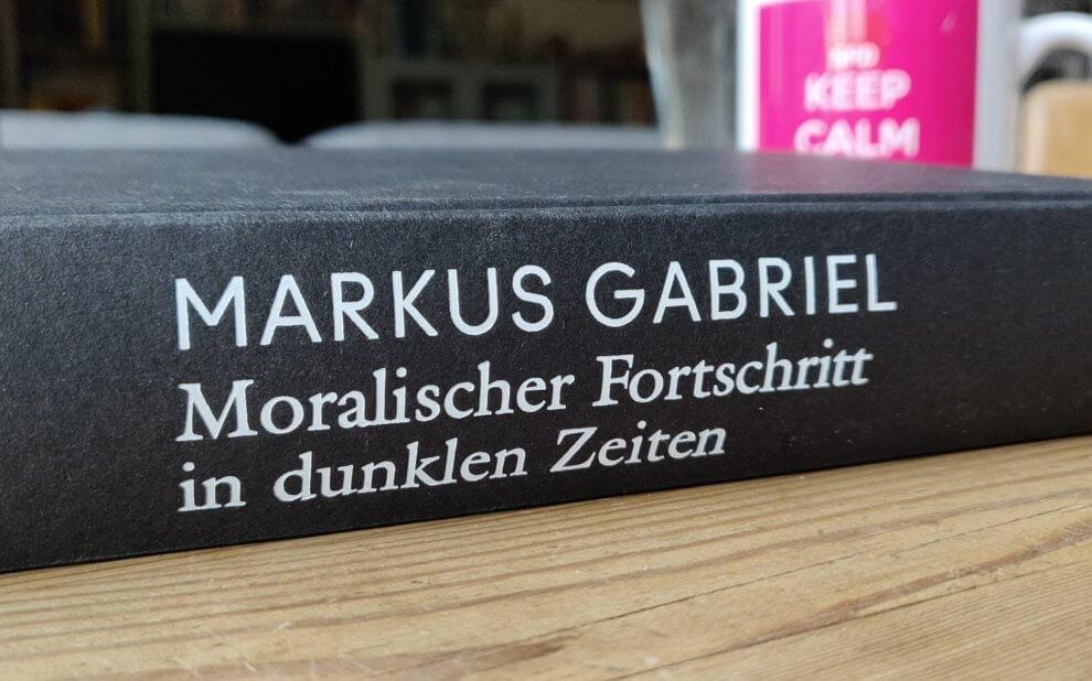 Markus Gabriel - Moralischer Fortschritt in dunklen Zeiten