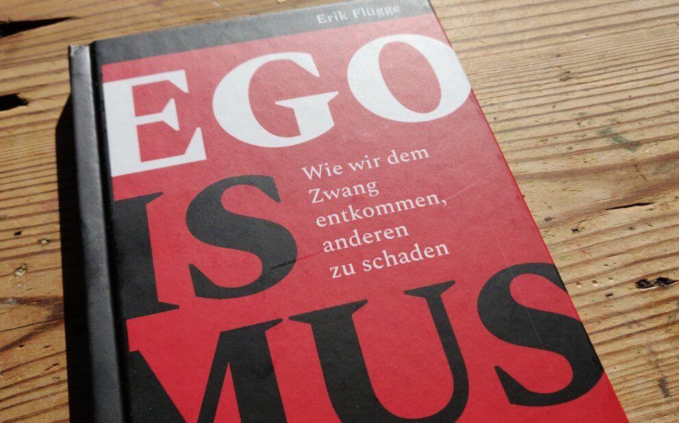 Erik Flügge - Egoismus
