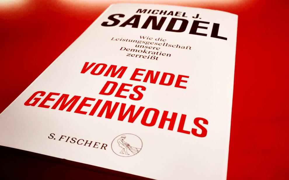 Michael Sandel - Vom Ende des Gemeinwohls