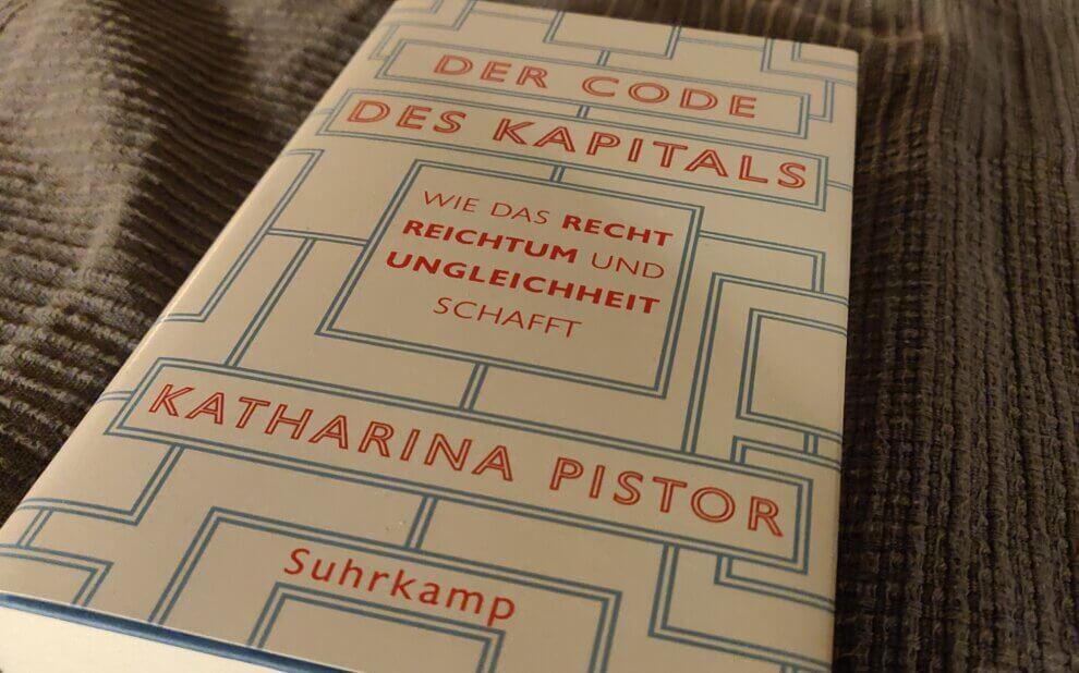 Katharina Pistor - Der Code der Kapitals